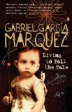 Living to Tell the Tale book by Gabriel Garcia Marquez reviewed by Meredith Garagiola